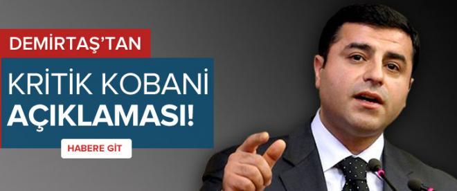 Demirtaş'tan kritik Kobani açıklaması
