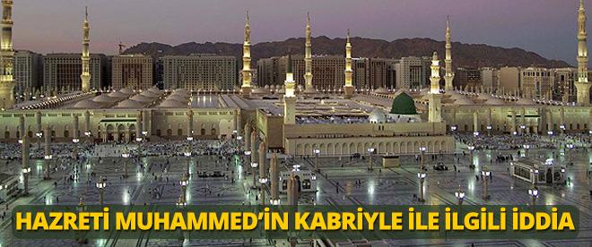 Hz. Muhammed'in kabriyle ilgili iddia