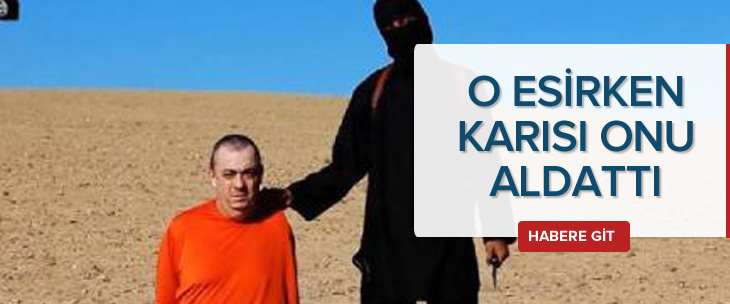 IŞİD'in öldürdüğü İngiliz Yardım görevlisi esirken karısı aldatmış