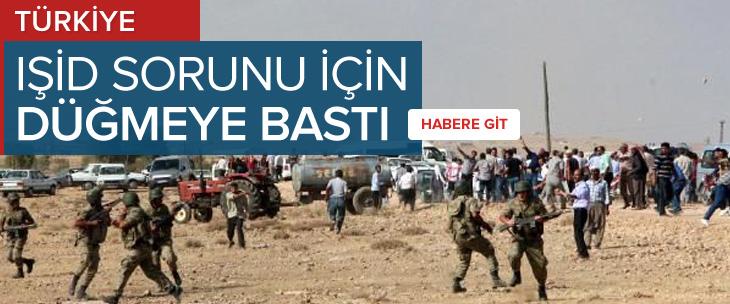 Türkiye IŞİD sorunu için düğmeye bastı