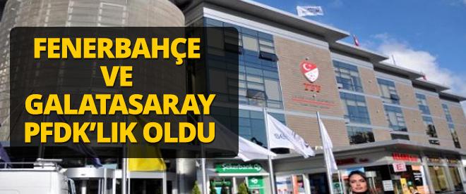 Galatasaray ve Fenerbahçe PFDK'lık oldu